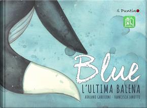 Blue. L'ultima balena. Ediz. ad alta leggibilità by Adriano Gabellone