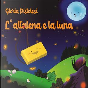 L'altalena e la luna by Gloria Pistolesi