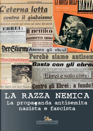 La razza nemica. La propaganda antisemita nazista e fascista