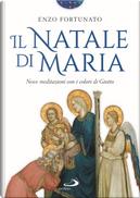 Il Natale di Maria. Nove meditazioni con i colori di Giotto by Enzo Fortunato