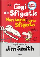 Non sono per niente uno sfigato. Gigi de Sfigatis by Jim Smith
