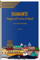 Diamante. Viaggio nell'anima di Napoli