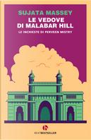 Le vedove di Malabar Hill. Le inchieste di Perveen Mistry by Sujata Massey