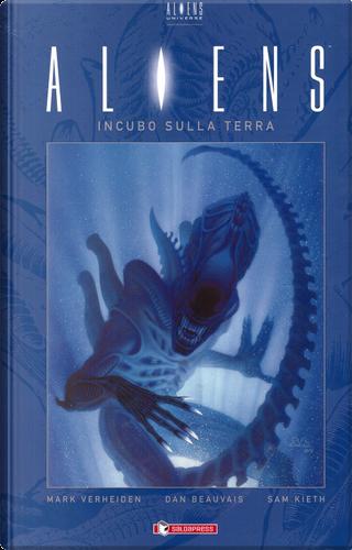 Aliens. Vol. 2: Incubo sulla Terra by Dan Beauvais, Mark Verheiden, Sam Kieth