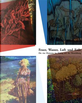 Feuer, wasser, luft und erde. Die vier elemente im dialog mit der Wewelsburg. Fuoco, acqua, aria e terra. I quattro elementi in dialogo con Wewelsburg