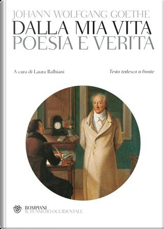 Poesia e verità. Testo tedesco a fronte by Johann Wolfgang Goethe
