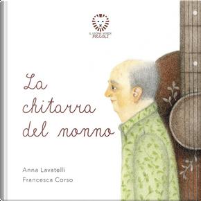La chitarra del nonno by Anna Lavatelli