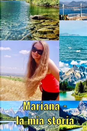 Mariana. La mia storia by Mariana Dumitrasc