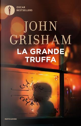 La grande truffa by John Grisham