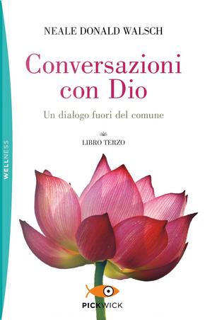Conversazioni con Dio. Un dialogo fuori del comune. Vol. 3 by Neale Donald Walsch