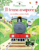 Il treno a vapore. Poppy e Sam by Heather Amery