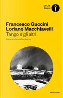 Tango e gli altri. Romanzo di una raffica, anzi tre by Francesco Guccini, Loriano Macchiavelli