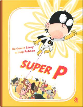 Super P by Jaap Robben
