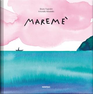 Maremé by Antonella Abbatiello, Bruno Tognolini