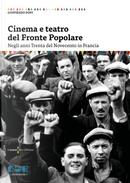 Cinema e teatro del Fronte Popolare. Negli anni Trenta del Novecento in Francia by Goffredo Fofi
