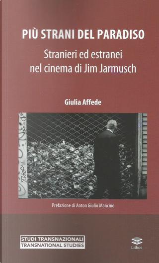 Più strani del paradiso. Stranieri ed estranei nel cinema di Jim Jarmusch by Giulia Affede