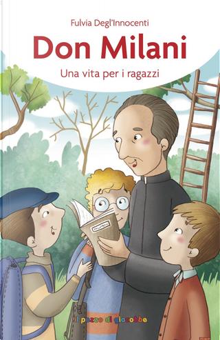 Don Milani. Una vita per i ragazzi by Fulvia Degl'Innocenti