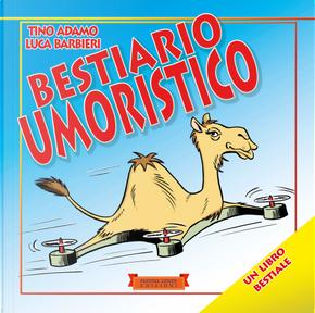 Bestiario umoristico by Luca Barbieri, Tino Adamo