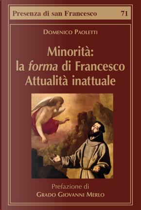 Minorità: la forma di Francesco. Attualità inattuale by Domenico Paoletti