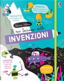 Il mio taccuino delle invenzioni. Taccuini Usborne by Alice James, Tom Mumbray