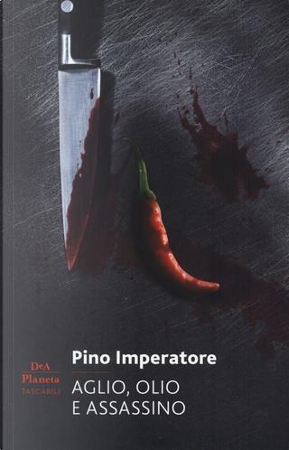 Aglio, olio e assassino by Pino Imperatore