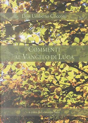 Commenti al Vangelo di Luca by Umberto Cocconi