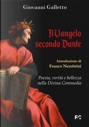 Il Vangelo secondo Dante. Poesia, verità e bellezza nella Divina Commedia by Giovanni Galletto