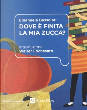 Dove è finita la mia zucca? by Emanuela Bussolati