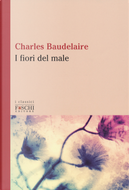 I fiori del male. Testo francese a fronte by Charles Baudelaire