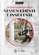 Nessun cliente è innocente by Antonello Maria Giacobazzi