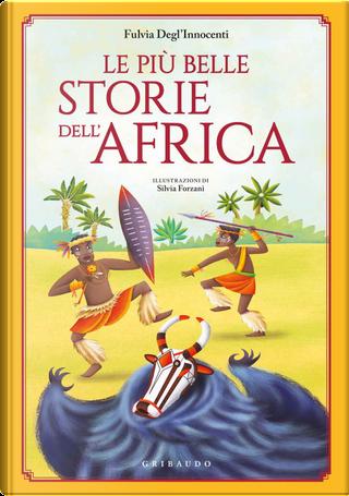 Le più belle storie dell'Africa by Fulvia Degl'Innocenti