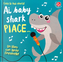 Ai baby shark piace... by Amber Lily, Carrie Hennon