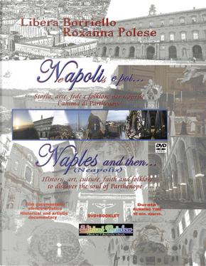 Napoli e poi...-Naples and then... by Libera Borriello, Roxanna Polese
