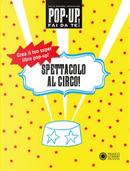 Spettacolo al circo! Pop-up fai da te! by Annabelle Fournier, Lou Bast