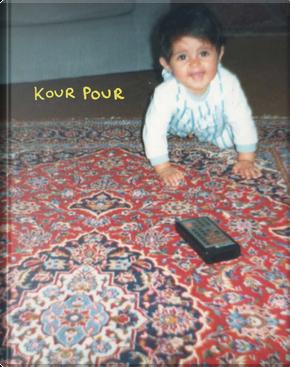Kour Pour. Ediz. inglese by Pour Kour