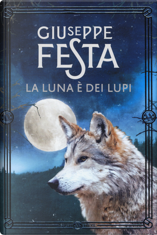 La luna è dei lupi by Giuseppe Festa