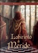 Il labirinto di Meride by Francesco Testa