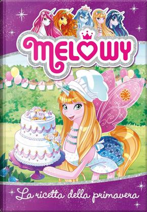 La ricetta della primavera. Melowy. Vol. 10 by Danielle Star