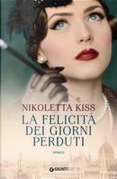 La felicità dei giorni perduti by Nikoletta Kiss