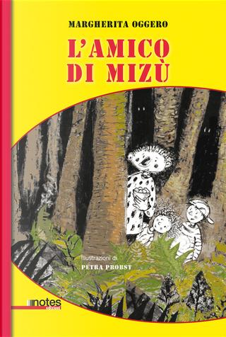 L'amico di Mizú by Margherita Oggero
