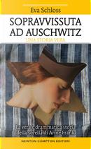 Sopravvissuta ad Auschwitz. La vera e drammatica storia della sorella di Anne Frank by Eva Schloss, Karen Bartlett