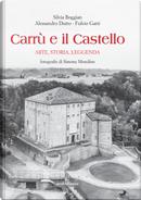 Carrù e il castello. Arte, storia, leggenda by Alessandro Dutto, Fulvio Gatti, Silvia Boggian