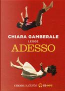 Adesso letto da Chiara Gamberale. Audiolibro. CD Audio formato MP3 by Chiara Gamberale