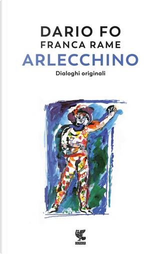 Arlecchino. Dialoghi originali by Dario Fo, Franca Rame