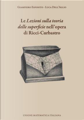 Le «Lezioni sulla teoria delle superficie» nell'opera di Ricci-Curbastro by Giampiero Esposito, Luca Dell'Aglio