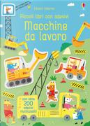 Macchine da lavoro. Piccoli libri con adesivi by Hannah Watson
