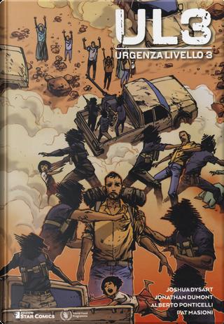 Urgenza livello 3 by Alberto Ponticelli, Jonathan Dumont, Joshua Dysart, Pat Masioni