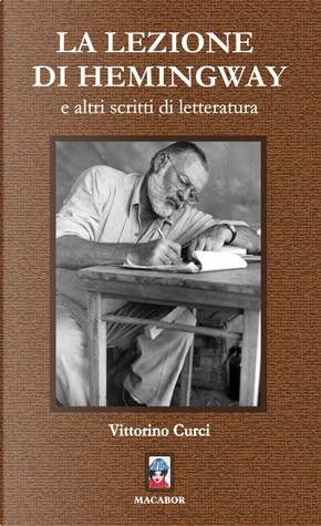 La lezione di Hemingway e altri scritti di letteratura by Vittorino Curci