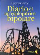 Diario di un'esploratrice bipolare by Lucy Newlyn