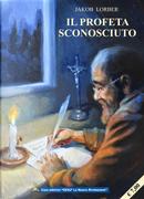 Jakob Lorber. Il profeta sconosciuto by Antonino Izzo
